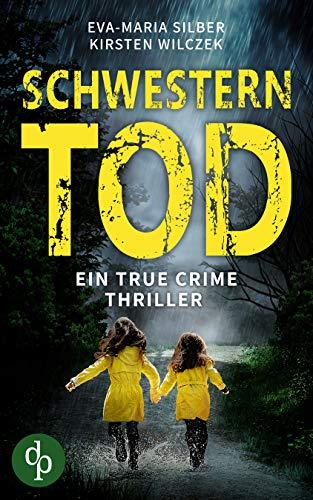 Buchseite und Rezensionen zu 'Schwesterntod: Ein True Crime Thriller' von Eva-Maria Silber