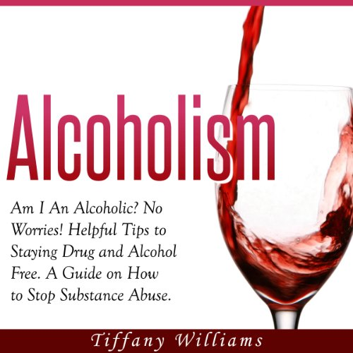 Alcoholism: Am I an Alcoholic?  audiobook cover art