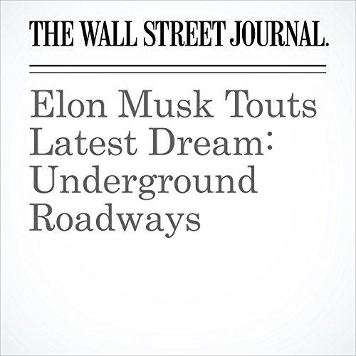 Elon Musk Touts Latest Dream: Underground Roadways copertina