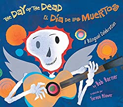Image: The Day of the Dead / El Dia De Los Muertos: A Bilingual Celebration (Spanish Edition), by Bob Barner (Author). Publisher: Holiday House; Bilingual edition (June 1, 2011)