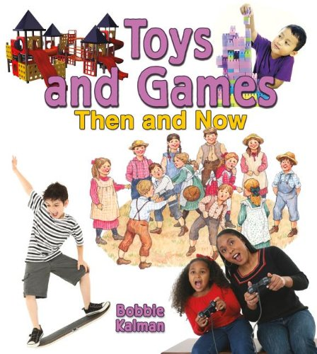 Toys and Games Then and Now (From O…