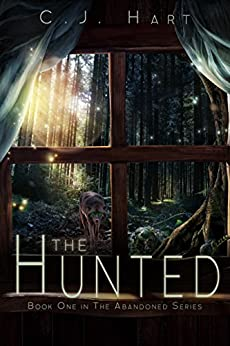 The Hunted (The Abandoned Series Book 1) by [C.J. Hart]