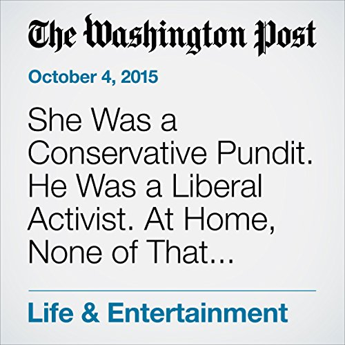 She Was a Conservative Pundit. He Was a Liberal Activist. At Home, None of That Mattered. cover art