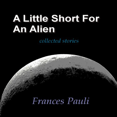 A Little Short for an Alien audiobook cover art