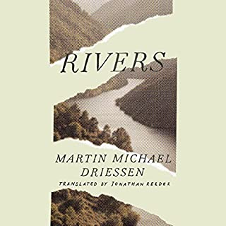 Rivers                   By:                                                                                                                                 Martin Michael Driessen,                                                                                        Jonathan Reeder - translator                               Narrated by:                                                                                                                                 David de Vries                      Length: 4 hrs and 18 mins     Not rated yet     Overall 0.0
