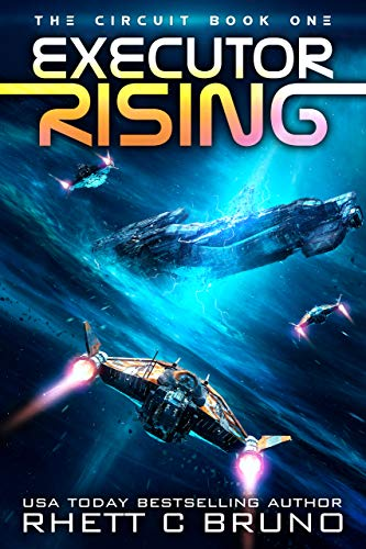 Executor Rising: The Circuit Book One by Rhett C. Bruno USA TODAY BESTSELLING AUTHOR