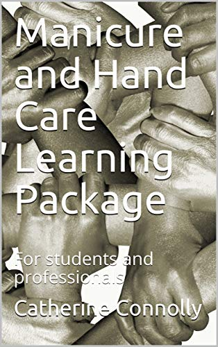 Manicure and Hand Care  Learning Package: For students and professionals (English Edition)