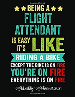 Being a Flight Attendant is easy it's like riding a bike except the bike is on fire you're on fire everything is on fire W...