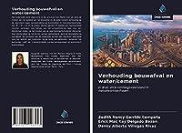 Verhouding bouwafval en water/cement: in druk- en krommingsweerstand in metselwerkeenheden