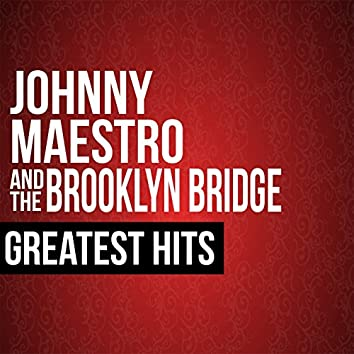 Johnny Maestro & The Brooklyn Bridge Greatest Hits