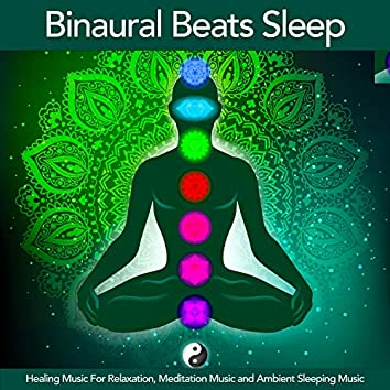 Binaural Beats Sleep: Healing Music For Relaxation, Meditation Music and Ambient Sleeping Music