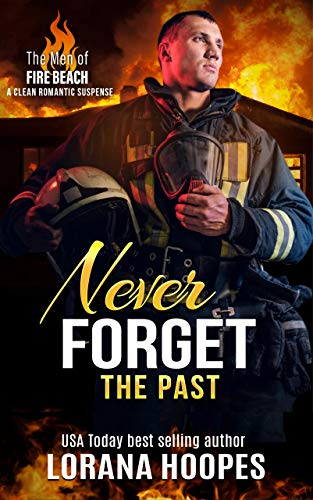 Never Forget the Past: A Clean Romantic Suspense (The Men of Fire Beach Book 3)