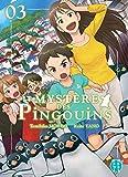 Le Mystère des Pingouins T03