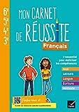Français 6e-5e-4e-3e Mon carnet de réussite: Cahier de l'élève