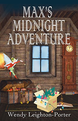 Book: Max's Midnight Adventure (Shadows from the Past Book 11) by Wendy Leighton-Porter