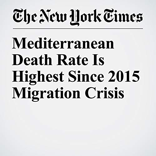 Mediterranean Death Rate Is Highest Since 2015 Migration Crisis copertina