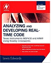 Analyzing and Developing Real-Time Code: Texas Instruments MSP430 and ARM9 Using Rowley Crossworks