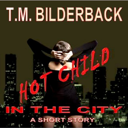 Hot Child in the City audiobook cover art