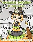 Adorables Sorcières et leurs Chats ! - Livre de Coloriages pour les enfants de 4 à 8 ans: Des sorcières toutes mignonnes accompagnées de leurs chats ... fantastique, des fantômes, des citrouilles,…