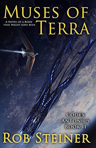 Muses of Terra (Codex Antonius Book 2) (English Edition) eBook: Steiner, Rob: Amazon.es: Tienda Kindle