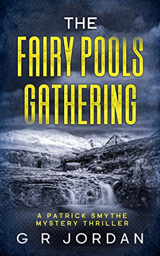 The Fairy Pools Gathering: A Scottish Patrick Smythe Mystery Thriller (English Edition)