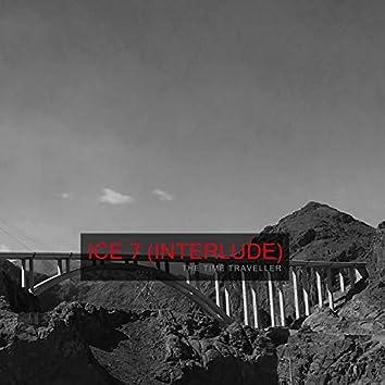 Ice 7 (Interlude)