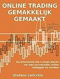 ONLINE TRADING GEMAKKELIJK GEMAAKT. De informatie die u moet weten om een succesvolle online belegger te worden. (Dutch Edition)