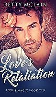 Love's Retaliation (Love's Magic Book 10)