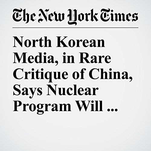 North Korean Media, in Rare Critique of China, Says Nuclear Program Will Continue copertina