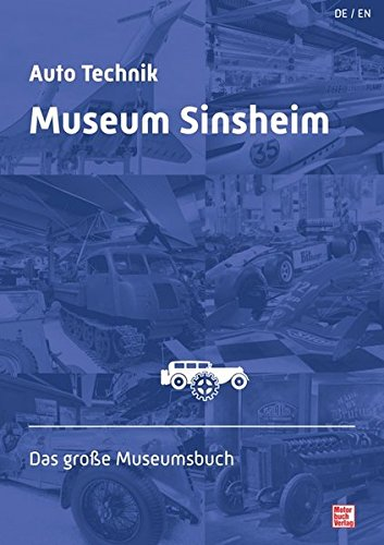 Auto Technik Museum Sinsheim: Das große Museumsbuch