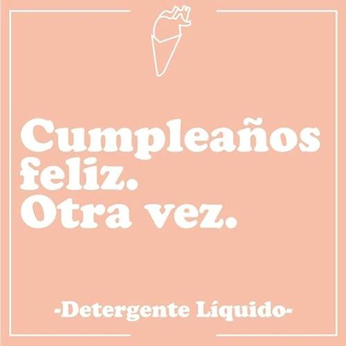 Cumpleaños Feliz. Otra Vez by Detergente Líquido on Amazon ...