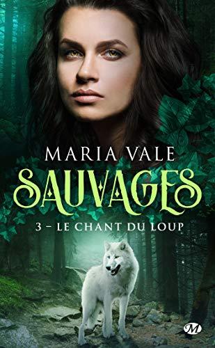 Le Chant du loup: Sauvages, T3