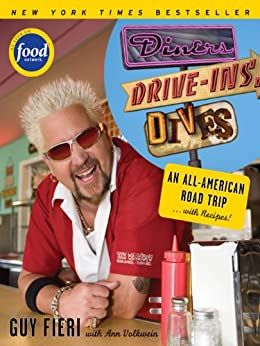 Diners, Drive-ins and Dives: An All-American Road Trip . . . with Recipes! (Diners, Drive-ins, and Dives Book 1) by [Guy Fieri, Ann Volkwein]