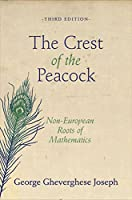 The Crest of the Peacock: Non-European Roots of Mathmatics