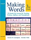 Making Words Third Grade: 70 Hands-On Lessons for Teaching Prefixes, Suffixes, and Homophones