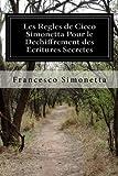 Les Regles de Cicco Simonetta Pour le Dechiffrement des Ecritures Secretes