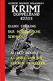 Krimi Doppelband 2203: Zwei super-gute Thriller in einem Buch!