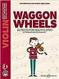 Waggon Wheels: 26 pieces for violin players. Violine und Klavier. (Easy String Music)