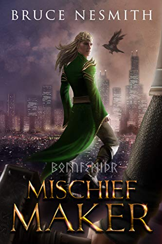 Mischief Maker: A Norse Mythology Contemporary Fantasy by [Bruce Nesmith]
