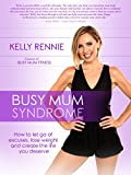 Busy Mum Syndrome (English Edition)