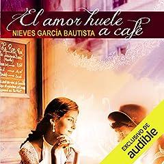 El amor huele a café [Love Smells Like Coffee]