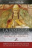 Dimision De Un Papa. Historia De Celesti (Misterios desvelados)
