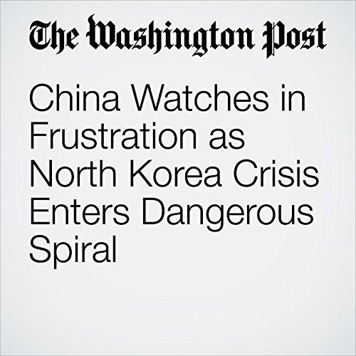 China Watches in Frustration as North Korea Crisis Enters Dangerous Spiral copertina