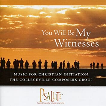You Will Be My Witnesses - Music for Christian Initiation