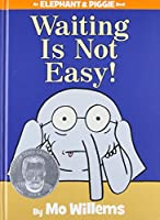 Waiting Is Not Easy! (An Elephant and Piggie Book) 【Creative Arts】 [並行輸入品]