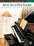 Alfred's Basic Adult All-in-One Course, Book 3: Learn How to Play Piano with Lessons, Theory, and Solos: Lesson * Theory * Solo, Comb Bound Book (Alfred's Basic Adult Piano Course)