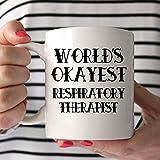 World's Okayest Respiratory Therapist Tazza regalo per terapeuta respiratoria – 11 oz su due lati