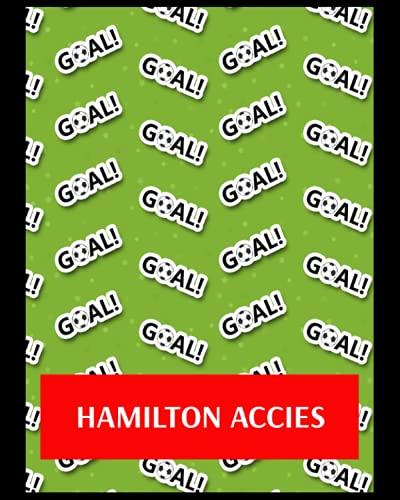 Hamilton Accies: Life Planner, Hamilton Academical FC Personal Journal, Hamilton Academical Football Club, Hamilton Academical FC Diary, Hamilton Academical FC Planner, Hamilton Academical FC
