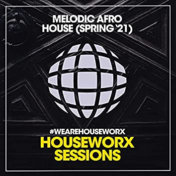 Melodic Afro House (Spring '21)