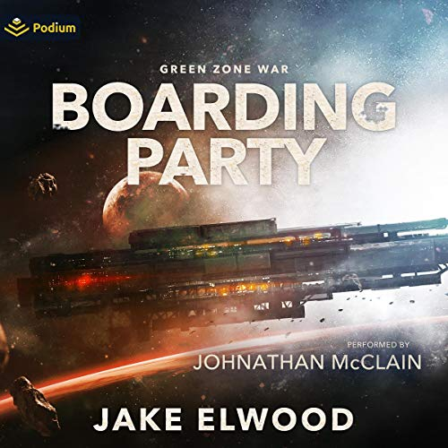 Boarding Party: Green Zone War, Book 0